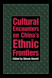 View Cultural Encounters on China's Ethnic Frontiers